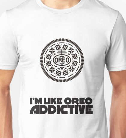 I'm Like Oreo Addictive Unisex T-Shirt