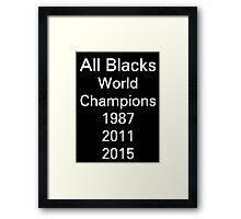 All Blacks - rugby world cup champions 1987 2011 2015 Framed Print