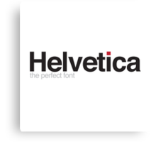 Helvetica: The Perfect Font Canvas Print