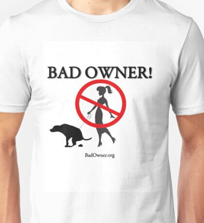 BadOwner Clothes - Sick of the Poo Unisex T-Shirt