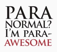 Paranormal? I'm para-AWESOME (black version) One Piece - Short Sleeve