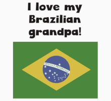 I Love My Brazilian Grandpa One Piece - Short Sleeve