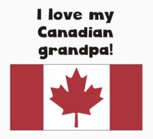 I Love My Canadian Grandpa One Piece - Short Sleeve