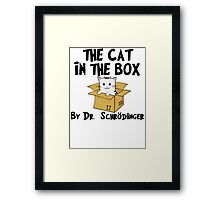 The Cat In The Box By Dr Schrodinger T Shirt Framed Print