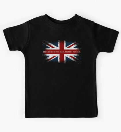 This Shirt Gives Me A British Accent Kids Tee