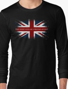 This Shirt Gives Me A British Accent Long Sleeve T-Shirt