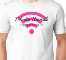 Felicity Smoak - Bitch With Wi-Fi - Black Text Version Unisex T-Shirt