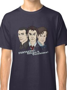 New Who Doctors: FANTASTIC! Allons-Y, Geronimo! Classic T-Shirt