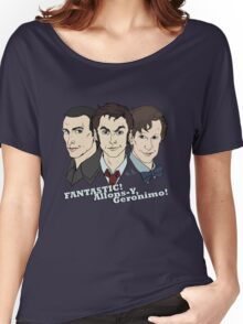 New Who Doctors: FANTASTIC! Allons-Y, Geronimo! Women's Relaxed Fit T-Shirt