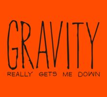 Gravity Really Gets Me Down by Ashton Bancroft