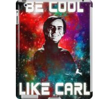 Be Cool Like Carl iPad Case/Skin