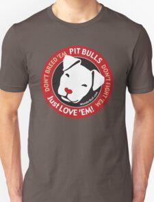 Pit Bulls: Just Love 'em! T-Shirt