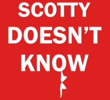 Scotty Doesn't Know (White Text) Kids Tee
