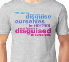 Disguise Quote Unisex T-Shirt