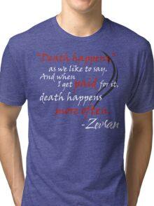 Zevran Aranai - Death Happens Tri-blend T-Shirt