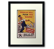 Gremlins Will Push You 'Round Framed Print