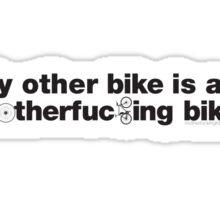 My Other Bike is a MF Bike Sticker