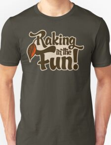 Raking in the Fun T-Shirt