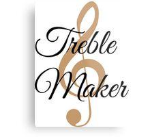 Treble Maker, Witty Musician Saying Metal Print