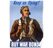 Tuskegee Airmen - Keep Us Flying - Buy War Bonds Poster