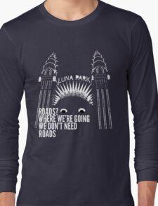 All Roads Lead to Luna Park Long Sleeve T-Shirt