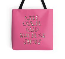 Keep calm and buy more shoes! Tote Bag