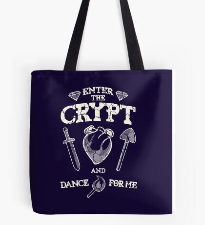 Enter the crypt. Tote Bag