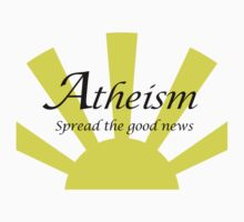 Atheism: Spread The Good News! Kids Tee