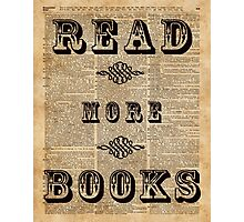 Read More Books Vintage Book Page Art Nerd  Photographic Print
