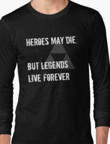 Heroes May Die (White Text) Long Sleeve T-Shirt