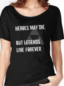 Heroes May Die (White Text) Women's Relaxed Fit T-Shirt