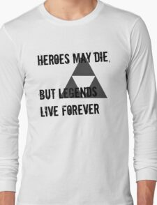 Heroes May Die (Black Text) Long Sleeve T-Shirt