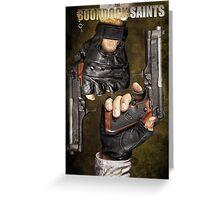 The Boondock Saints Greeting Card