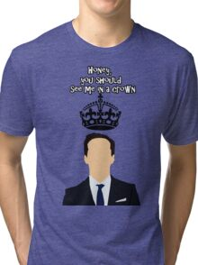 Moriarty,You should see me in a crown Tri-blend T-Shirt