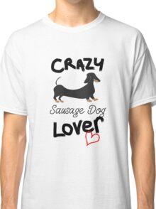 Crazy Sausage Dog Lover Classic T-Shirt