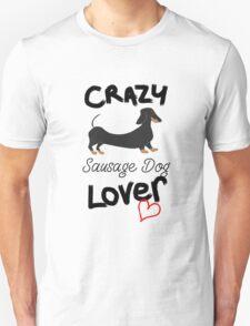 Crazy Sausage Dog Lover Unisex T-Shirt