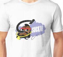 Sucka! Unisex T-Shirt