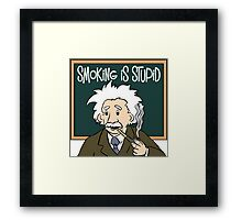 Smoking Is Stupid Framed Print