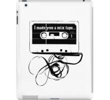 I made you a mix tape iPad Case/Skin