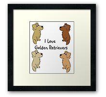 I Love Golden Retrievers! Framed Print