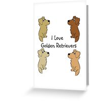 I Love Golden Retrievers! Greeting Card