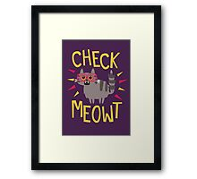Check Meowt Framed Print