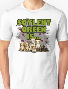 Soylent Green Is Puppies T-Shirt