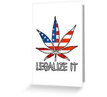 Legalize It Greeting Card