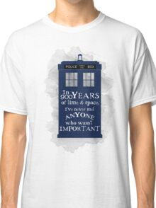 Dr Who - 900 years of time and space quote Classic T-Shirt