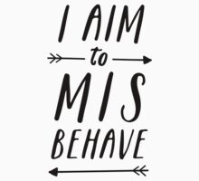 Aim To Misbehave Baby Tee