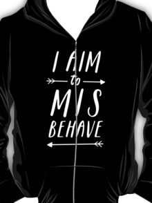 Aim To Misbehave | Black T-Shirt