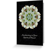 Awakening in Your Spiritual Heart II Greeting Card