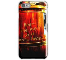 Beer: the way to a man's heart iPhone Case/Skin