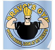 Bravo's Gym Poster